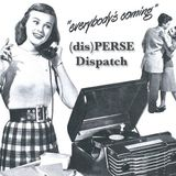 (dis)PERSE Dispatch Episode #36