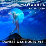 20-03-31***Danses Cantiques #28***Water Totem - Mamakilla - No touch still Connected #15