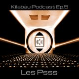 Les Psss - Kilabau Techno Podcast Ep.5