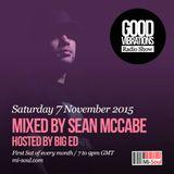 Good Vibrations Radio Show - Sean McCabe & Big Ed - November 2015