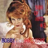 BobbyThePersuader'sBagOfHits#3