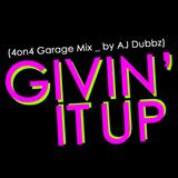 Givin' It Up (4on4 Garage mix)