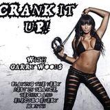 Crank It Up! 041 with Garry Woods