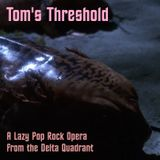 Kubshow #35: Tom's Threshold - A Lazy Pop Rock Scifi Opera