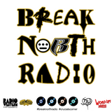 Break North Radio - Episode 56 - Back In Effect - May 5/2018