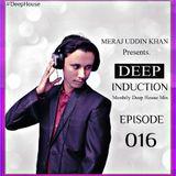 Meraj Uddin Khan Pres. Deep Induction Ep. 016 (May 2018)