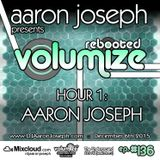 Volumize (Episode 136 - HOUR 1: AARON JOSEPH) (DEC 2015)