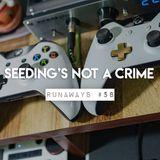 Runaways #58 - Seeding's not a crime