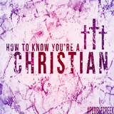 How to Know You're a Christian