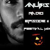 Anubis Radio Ep 11 (Festival Mix)