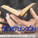 TIEMPOS DE REFLEXIÓN LA ACTITUD DE JESÚS EN RELACIÓN AL SUFRIMIENTO (4)