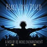 Peace Love Disco (Volume One) a mix by dj mike enchantment