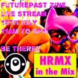 HRMX Mix for Futurepast Zine Live Stream 15th July 2017