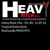Heavy Rock Hits - ED#5 - Tropical Radio Rock - 11/07/2015