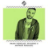 ?MaH Podcast Episode 2 : ARTHUR ROUSSEL dj set
