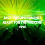 Jack Phillips Presents Ready for the Weekend #195
