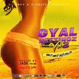 DJJUNKY & DJ GRAFFS PRESENTS GYAL SETTINGZ VOL.3 (WET WET EDITION)