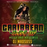 CARIBBEAN MASH UP MIX [DJ MADSUSS] MADSKILLZ ENT
