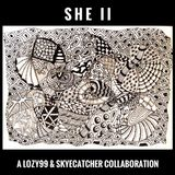SHE II: A Lozy99 & Skyecatcher Collaboration