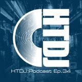 HTDJ : Podcast - Episode 34