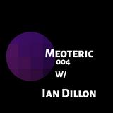 Moteric 004 W/ Ian dillon Guest Mix