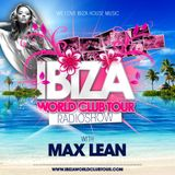 Ibiza World Club Tour - RadioShow with Max Lean (Festival Mix - June 2013)