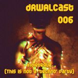 dRWALcast 006 pres. Indieteque - This is not a 'techno' party