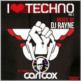 Dj Rayne - I love Techno 2 (A Tribute To Carl Cox) 2013