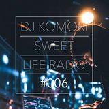 DJ KOMORI - Sweet Life Radio #006