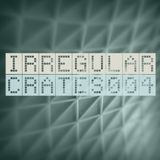 Irregular Crates Podcast 004