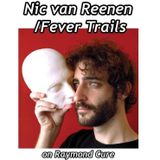 RAYMOND CURE 006_FEVERTRAILS/NIC VAN REENEN_INTERVIEW
