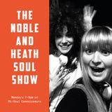 The Noble & Heath Soul Show - 21/5/2018