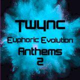 Twync presents Euphoric Evolution Anthems 2