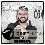 Driftmoon & DuKa - Enter The Arena 034
