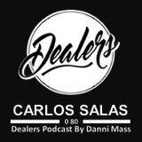 Dealers Podcast 080 Carlos Salas