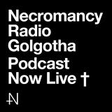 Necromancy Radio - Golgotha Special #14 2017