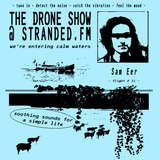 THE DRONE SHOW #11 w/ Sam Eer 20th June 2017 StrandedFM