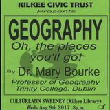 KCT 2017 - No.6 :  Dr. Mary Bourke -  Geography Oh, The Places You'll Go!