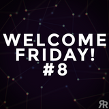 Welcome Friday #8