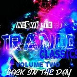 Dj WesWhite - Classic Trance Anthems Volume 2 (Back In The Day)