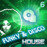 Funky & Disco House [Mix 6]
