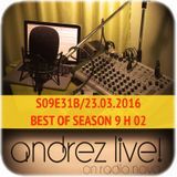 Andrez LIVE! S09E31B On 23.03.2016 BEST OF SEASON 9