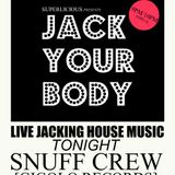 Snuff Crew @ Superlicious | Special Guest! 'Live Jacking House Music'