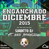 Enganchadito Diciembre 2015 - Surditto Dj Ft Nico Spinazzola