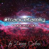 Danny Cadeau pres. #TranceFamily Podcast 001
