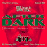 AFTER DARK (Serious House Culture) - Episode 022 - 02.02.2018