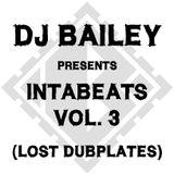 DJ Bailey Presents... Intabeats Vol. 3 (Lost Dubplates)