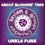 ABOUT BLOOMIN' TIME UNKLE FUNK