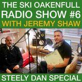 Ski Oakenfull Radio Show #6 with Jeremy Shaw - Steely Dan Special