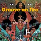 Groove on Fire !!!